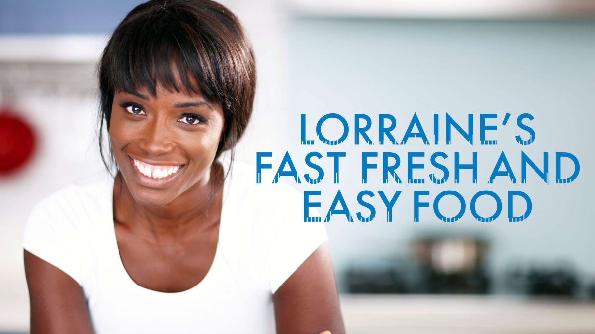 Lorraine makes easy, delicious dishes that you can rustle up every day.