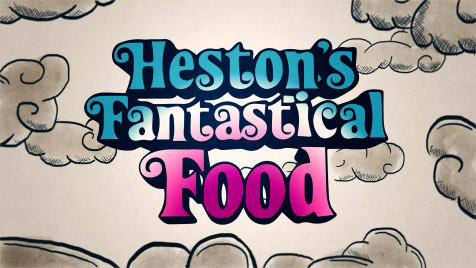Heston's Fantastical Food