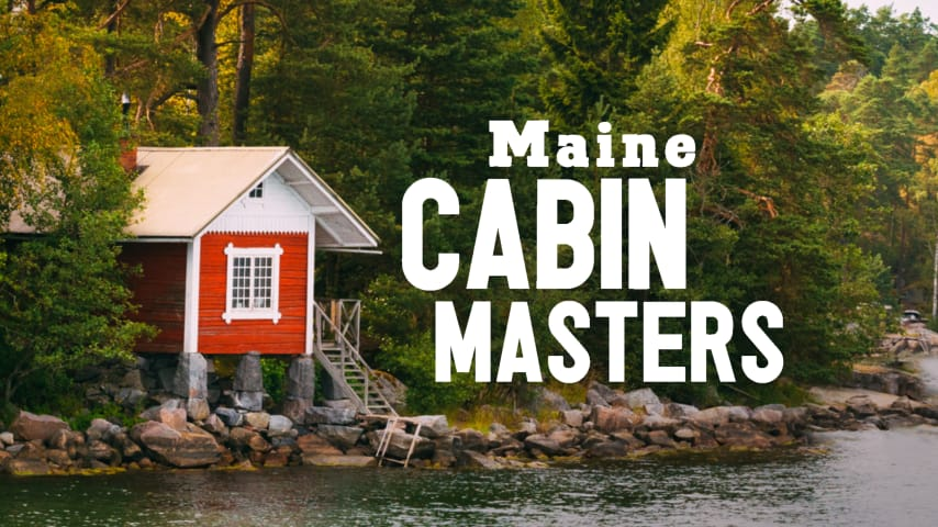 Maine Cabin Masters