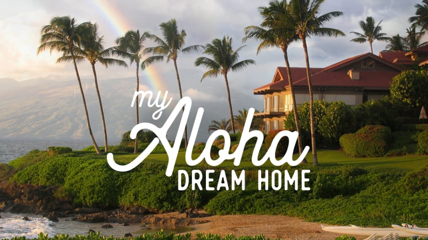 My Aloha Dream Home